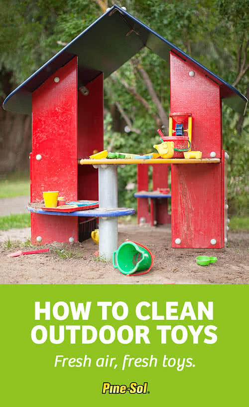 How To Clean Outdoor Toys Pine Sol 174