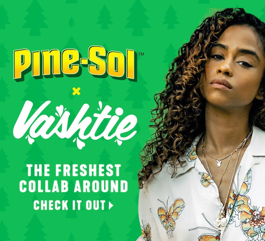 Pine-Sol (tm) x Vashtie Collab