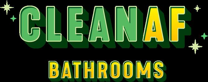 Clean AF Bathrooms